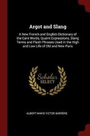 Argot and Slang by Albert Marie Victor Barrere image