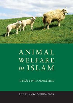 Animal Welfare in Islam by Al-Hafiz Basheer Ahmad Masri image