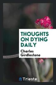 Thoughts on Dying Daily by Charles Girdlestone image