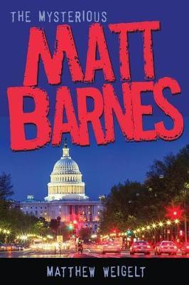 The Mysterious Matt Barnes by Matthew Weigelt