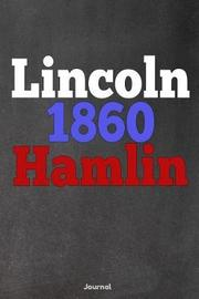 Lincoln Hamlin 1860 by Faculty Loungers