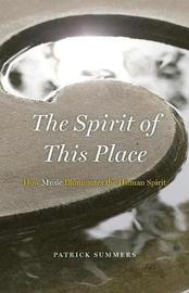 The Spirit of This Place by Patrick Summers