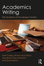 Academics Writing by Karin Tusting