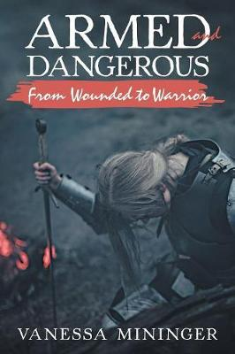 Armed and Dangerous by Vanessa Mininger