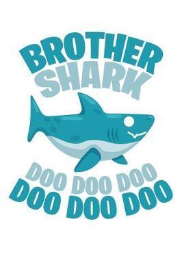 Brother Shark Doo Doo Doo by Kaiasworld Journal Princess Notebook