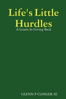Life's Little Hurdles by Glenn P Clinger III image