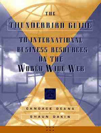 The Thunderbird Guide to International Business Resources on the World Wide Web by Candace Deans image