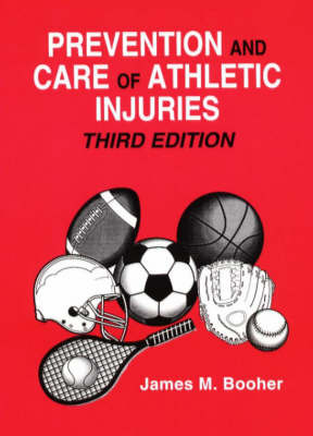 Prevention and Care of Athletic Injuries by J.M. Booher image