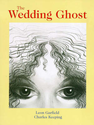 The Wedding Ghost by Leon Garfield