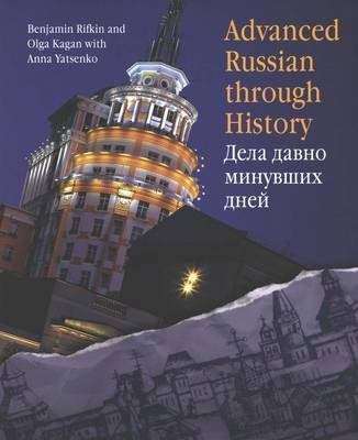 Advanced Russian Through History by Benjamin Rifkin