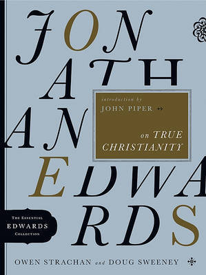 Jonathan Edwards on True Christianity by Owen Strachan image