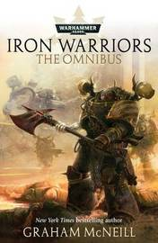 Iron Warriors: The Omnibus by Graham McNeill