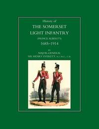 History of the Somerset Light Infantry (Prince Albert's): 1685-1914 by Major-General Sir Henry Everett image