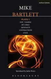 Bartlett Plays: 1 by Mike Bartlett