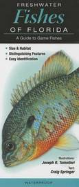 Freshwater Fishes of Florida: A Guide to Game Fishes by Joseph R Tomelleri