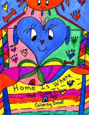 Home Is Where the Dog Is by Marita Louise Gale image