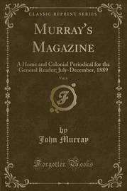 Murray's Magazine, Vol. 6 by John Murray