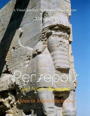 Persepolis (and Naqsh-E Roustam) | Ph D Dr Hossein Manoochehri Book