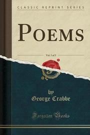 Poems, Vol. 3 of 3 (Classic Reprint) by George Crabbe