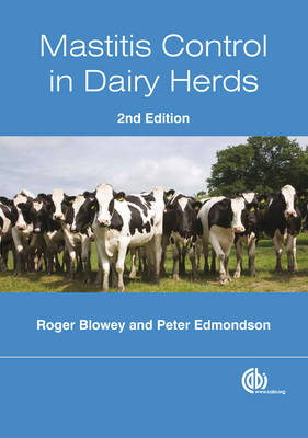 Mastitis Control in Dairy Herds by Roger Blowey