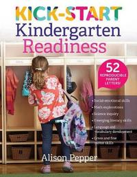 Kick-Start Kindergarten Readiness by Alison Pepper image