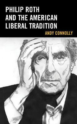 Philip Roth and the American Liberal Tradition by Andy Connolly image