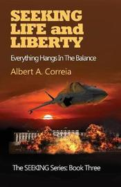 Seeking Life and Liberty by Albert a Correia