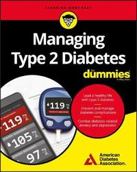 Managing Type 2 Diabetes For Dummies by American Diabetes Association