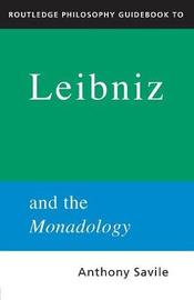 Routledge Philosophy GuideBook to Leibniz and the Monadology by Anthony Savile image
