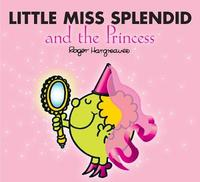 Little Miss Splendid and the Princess by Adam Hargreaves