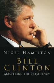 Bill Clinton by Nigel Hamilton image