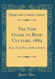 The New Guide to Rose Culture, 1889 by Dingee and Conard Company image