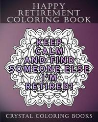 Happy Retirement Coloring Book by Crystal Coloring Books