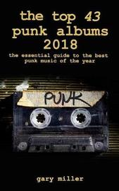 The Top 43 Punk Albums 2018 by Gary Miller