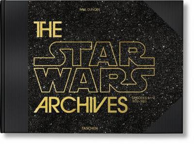 The Star Wars Archives. 1977-1983 by Paul Duncan