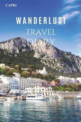Capri Wanderlust Travel Diary by Wanderlust Press