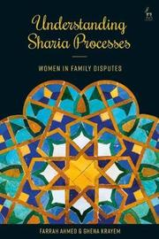 Understanding Sharia Processes by Farrah Ahmed