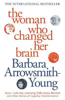 Woman Who Changed Her Brain (New Edition) by Barbara Arrowsmith Young