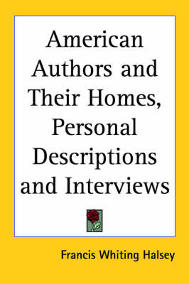 American Authors and Their Homes, Personal Descriptions and Interviews image