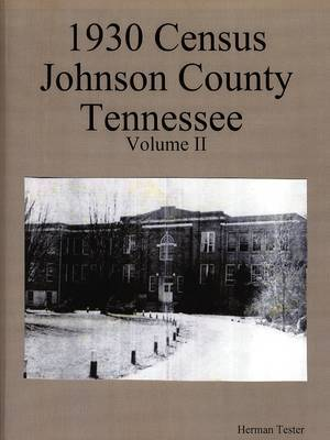 1930 Census Johnson County Tennessee Volume II by Herman Tester image