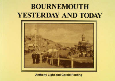 Bournemouth Yesterday and Today by Anthony Light
