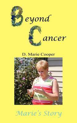 Beyond Cancer by D. Marie Cooper