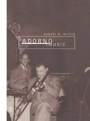 Adorno on Music by Robert W. Witkin