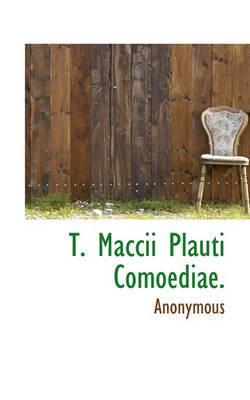 T. Maccii Plauti Comoediae. by * Anonymous