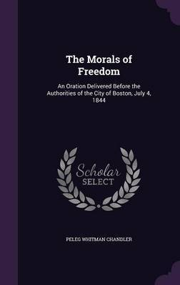 The Morals of Freedom by Peleg Whitman Chandler image