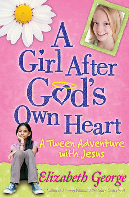 A Girl After God's Own Heart by Elizabeth George image