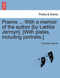 Poems ... with a Memoir of the Author [By L Titia Jermyn]. [With Plates, Including Portraits.] by Elizabeth Cobbold