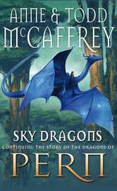 Sky Dragons (Dragonriders of Pern) (UK Ed.) by Todd McCaffrey