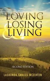 Loving Losing & Living by Lashonda Smalls McElveen