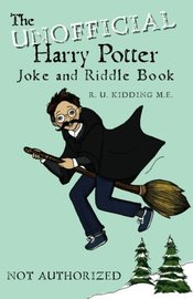 The Unofficial Harry Potter Joke and Riddle Book by R U Kidding M E image
